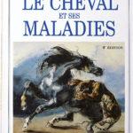 Le cheval et ses maladies