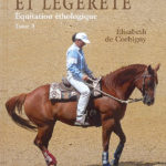 Equilibre et légèrete équitation éthologique Tome 3