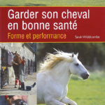 Garder son cheval en bonne santé: Forme et performance
