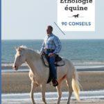 Éthologie équine - 90 conseils