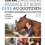 Cheval : Grooming, pansage et soins au quotidien