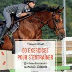 Équitation : 50 exercices pour s'entraîner