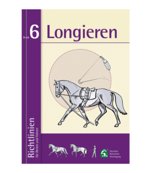 Richtlinien Bd.6 - Longieren