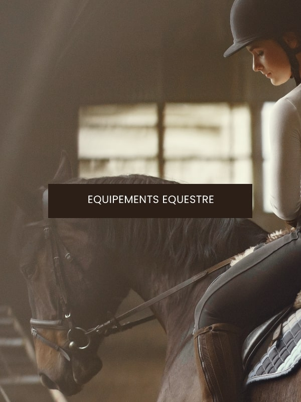 Equipement cheval - equestre & equitation